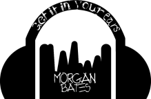Get it In Your Ear with Morgan Bates